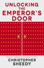 Unlocking the Emperor's Door: Success, Tradition & Innovation in China Cover Image