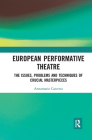 European Performative Theatre: The Issues, Problems and Techniques of Crucial Masterpieces Cover Image