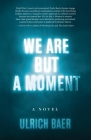 We Are But a Moment Cover Image