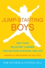 Jump-Starting Boys: Help Your Reluctant Learner Find Success in School and Life Cover Image