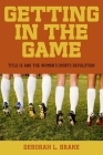 Getting in the Game: Title IX and the Women's Sports Revolution (Critical America (New York University Paperback)) Cover Image
