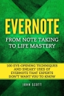 Evernote: From Note Taking to Life Mastery: 100 Eye-Opening Techniques and Sneaky Uses of Evernote that Experts Don't Want You t Cover Image