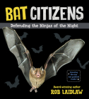 Bat Citizens: Defending the Ninjas of the Night Cover Image