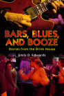 Bars, Blues, and Booze: Stories from the Drink House (American Made Music) Cover Image