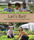 Let's Eat: Sustainable Food for a Hungry Planet (Orca Footprints #10) Cover Image