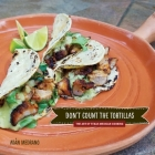 Don't Count the Tortillas: The Art of Texas Mexican Cooking (Grover E. Murray Studies in the American Southwest) Cover Image