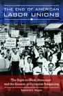 The End of American Labor Unions: The Right-to-Work Movement and the Erosion of Collective Bargaining Cover Image
