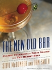 The New Old Bar: Classic Cocktails and Salty Snacks from the Hearty Boys Cover Image