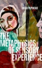 The Metaphysics of Sensory Experience Cover Image