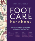 Foot Care Handbook: Natural Therapies and Remedies for Healthy, Pain-Free Feet Cover Image