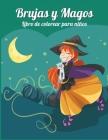 Brujas Y Magos: Regalo perfecto para cumpleaños de niños Ι Libro de colorear para niños Ι Lindo libro de colorear de brujas Cover Image