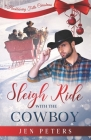 Sleigh Ride with the Cowboy: A Second-Chance Christmas Romance Cover Image