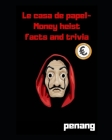 Le casa de papel- Money heist facts and trivia: Unknown facts and facts not known by anybody Cover Image