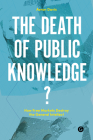 The Death of Public Knowledge?: How Free Markets Destroy the General Intellect (Perc Papers) Cover Image