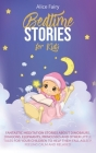 Bedtime Stories for Kids: Fantastic Meditation Stories About Dinosaurs, Dragons, Elephants, Princesses And Other Little Tales For Your Children Cover Image