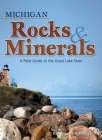 Michigan Rocks & Minerals: A Field Guide to the Great Lake State (Rocks & Minerals Identification Guides) Cover Image