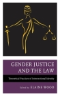 Gender Justice and the Law: Theoretical Practices of Intersectional Identity Cover Image