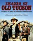 Images of Old Tucson: Western Feature Filmmaking in the Desert Cover Image