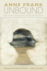 Anne Frank Unbound: Media, Imagination, Memory (Modern Jewish Experience) Cover Image