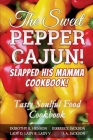 The Sweet Pepper Cajun! Slapped His Mamma Cookbook!: Tasty Soulful Food Cookbook Cover Image