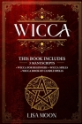 Wicca: This Book Includes: 3 Manuscripts: Wicca for Beginners, Wicca Spells, Wicca Book of Candle Spells Cover Image