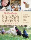The Homesteader's Natural Chicken Keeping Handbook: Raising a Healthy Flock from Start to Finish Cover Image