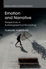 Emotion and Narrative: Perspectives in Autobiographical Storytelling (Studies in Emotion and Social Interaction) Cover Image