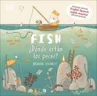 Fish / ¿Dónde están los peces? Cover Image
