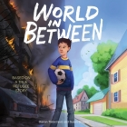 World in Between Lib/E: Based on a True Refugee Story Cover Image