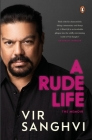A Rude LIfe: The Memoir Cover Image
