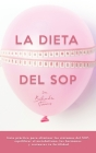 La dieta del SOP: Guía práctica para eliminar los síntomas del SOP, equilibrar el metabolismo, las hormonas y restaurar tu fertilidad Cover Image