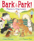 Bark in the Park!: Poems for Dog Lovers Cover Image