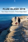 Plum Island; Two Steps Forward, Three Steps Backwards 2018 Cover Image