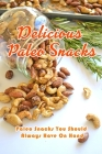 Delicious Paleo Snacks: Paleo Snacks You Should Always Have On Hand: Quick and Delicious Paleo Snacks Book Cover Image