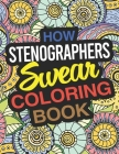 How Stenographers Swear Coloring Book: A Stenographer Coloring Book Cover Image