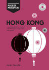 Hong Kong Pocket Precincts: A Pocket Guide to the City's Best Cultural Hangouts, Shops, Bars and Eateries Cover Image