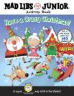 Have a Crazy Christmas!: Mad Libs Junior Activity Book Cover Image