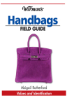 Warman's Handbags Field Guide: Values and Identification Cover Image