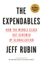 The Expendables: How the Middle Class Got Screwed By Globalization Cover Image