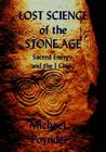 Lost Science of The Stone Age: Sacred Energy and the I Ching Cover Image