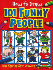 How to Draw 101 Funny People (How To Draw 101... #3) Cover Image