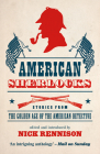 American Sherlocks: Stories from the Golden Age of the American Detective Cover Image