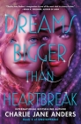 Dreams Bigger Than Heartbreak (Unstoppable #2) Cover Image