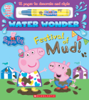 Festival of Mud! (A Peppa Pig Water Wonder Storybook) Cover Image