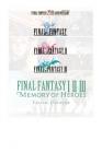 Final Fantasy I * II * III: Memory of Heroes Cover Image