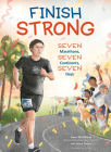 Finish Strong: Seven Marathons, Seven Continents, Seven Days Cover Image
