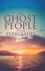 The Ghost People of The Everglades Cover Image