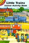 Little Trains Sticker Activity Book (Dover Little Activity Books Stickers) Cover Image