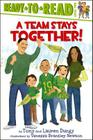 A Team Stays Together! (Tony and Lauren Dungy Ready-to-Reads) Cover Image