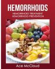 Hemorrhoids: Hemorrhoid Treatment: Hemorrhoid Prevention Cover Image